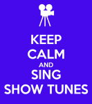 keep-calm-and-sing-show-tunes-6